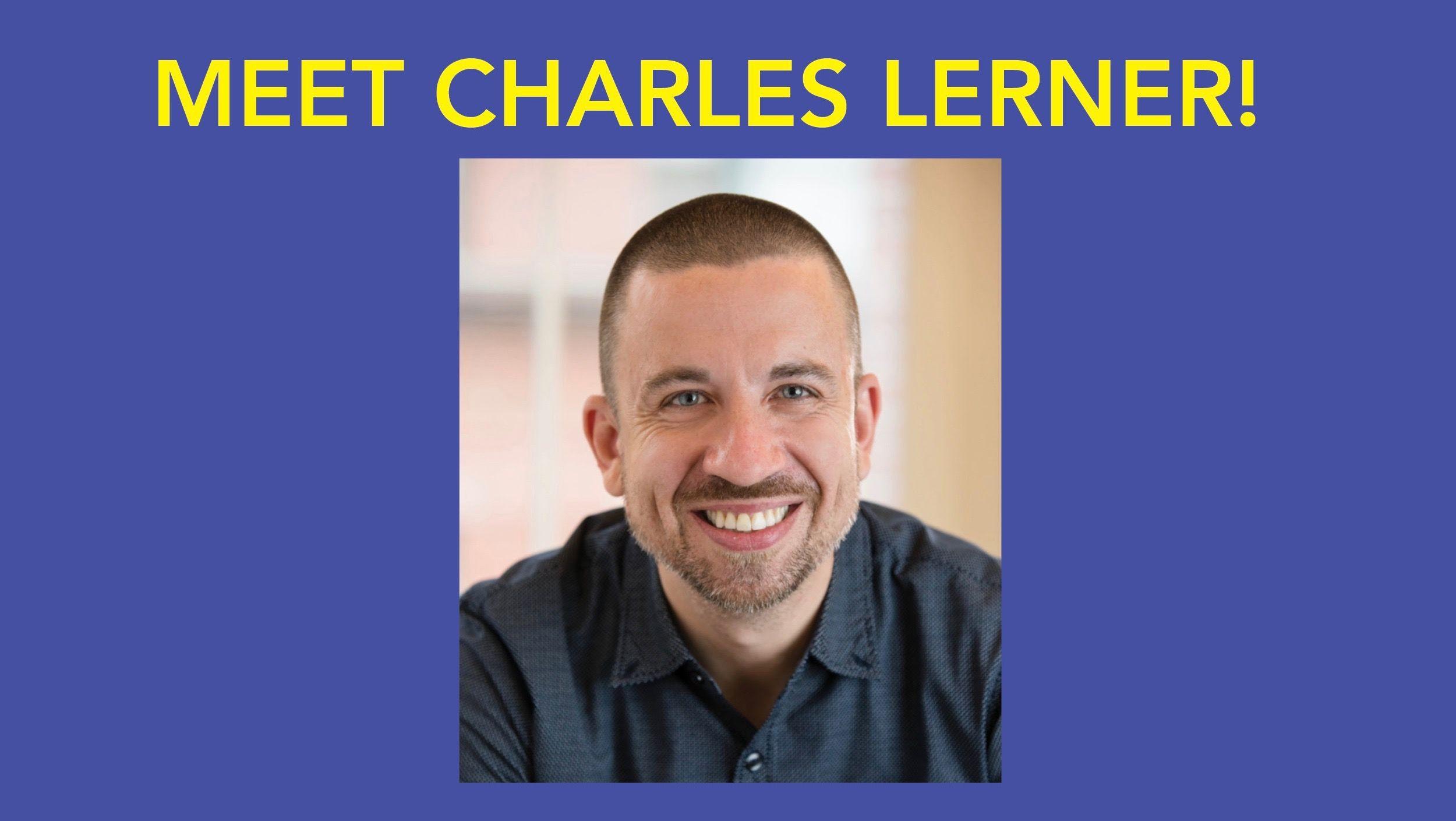 Meet Charles Lerner
