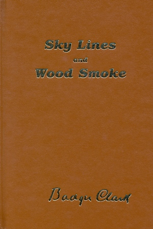 Badger Clark - Sky Lines and Wood Smoke