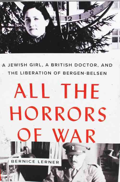 All the Horrors of War: A Jewish Girl, A British Doctor, And The Liberation of Bergen-Belsen (Hardback   International Shipping)