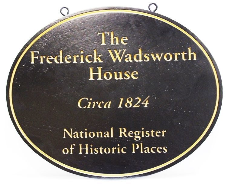 F15986 -   Engraved High-Density-Urethane Sign  (HDU) for the  Historical Frederick Wadsworth House , Est. 1824