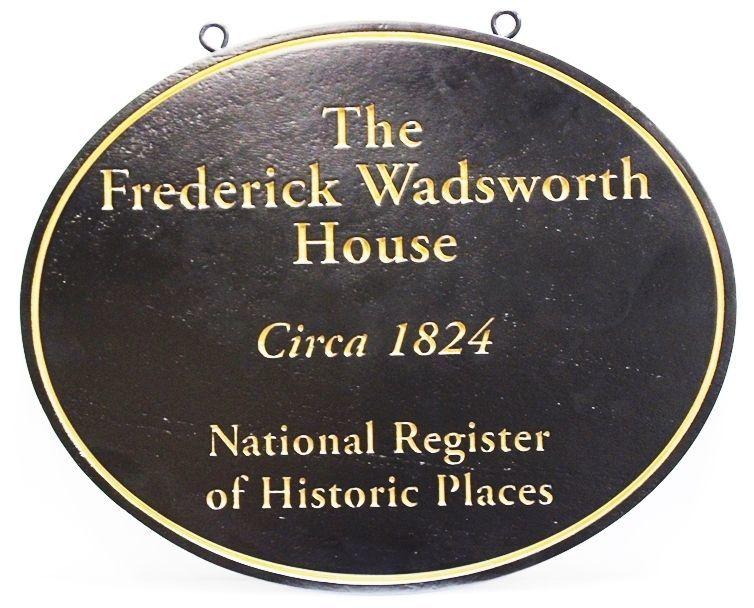 F15986 -   Engraved High-Density-Urethane Sign  (HDU) for the Historical Frederick Wadsworth House , Est. 1824