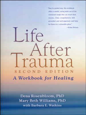 Life After Trauma:  A Workbook for Healing