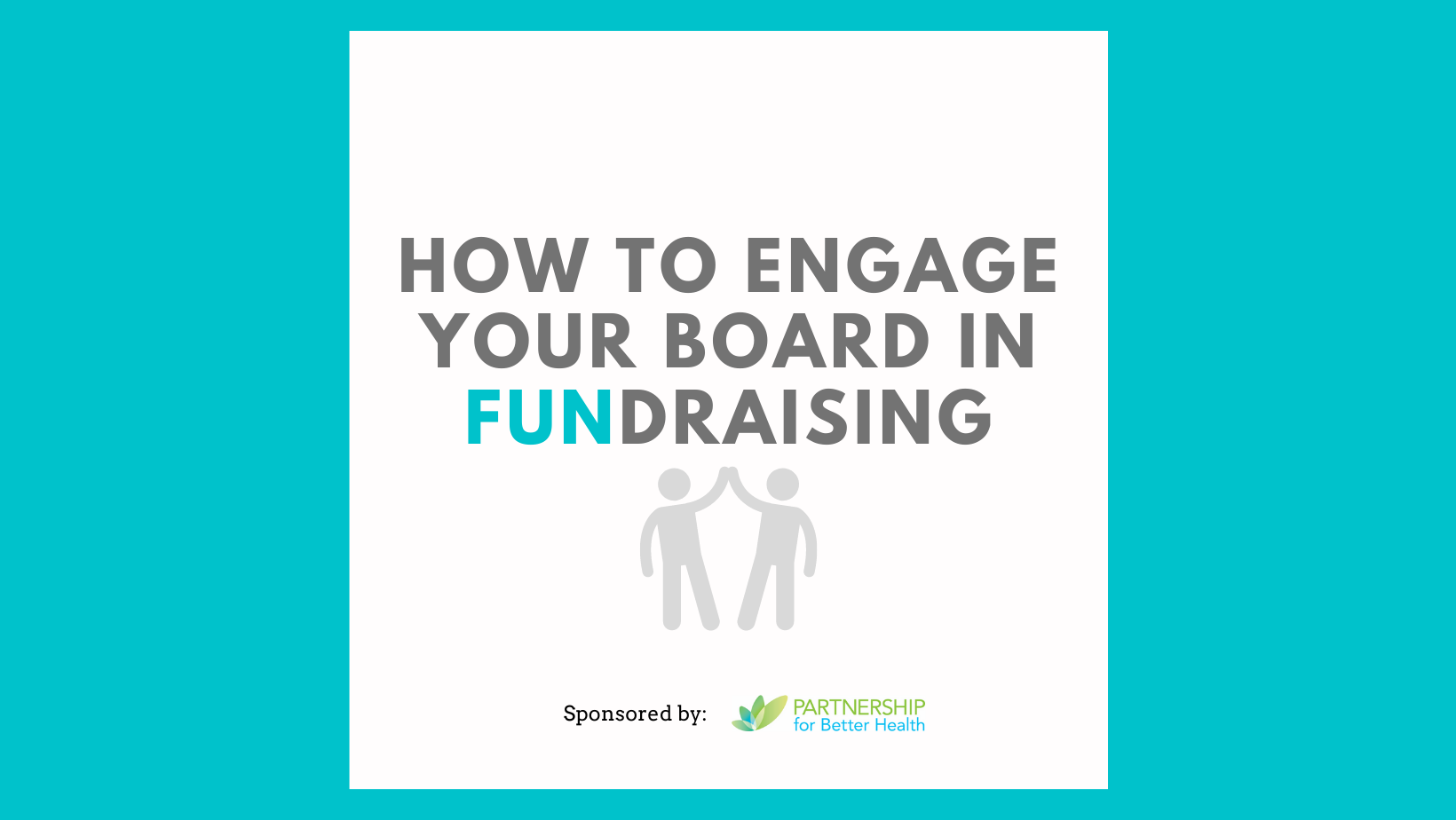 How to Engage Your Board in FUNdraising