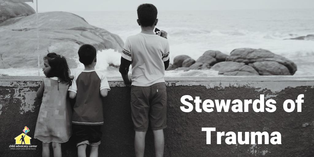 Stewards of Trauma