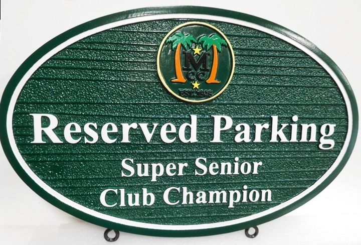 E14219  - Carved and Sandblasted HDU Reserved Parking Sign for the Senior Champion of a Country Club, 2.5-D Raised Relief, Artist Painted with Palm Trees Logo