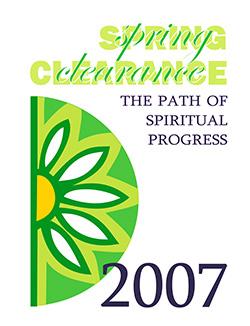 Spring Clearance 2007: The Path of Spiritual Progress