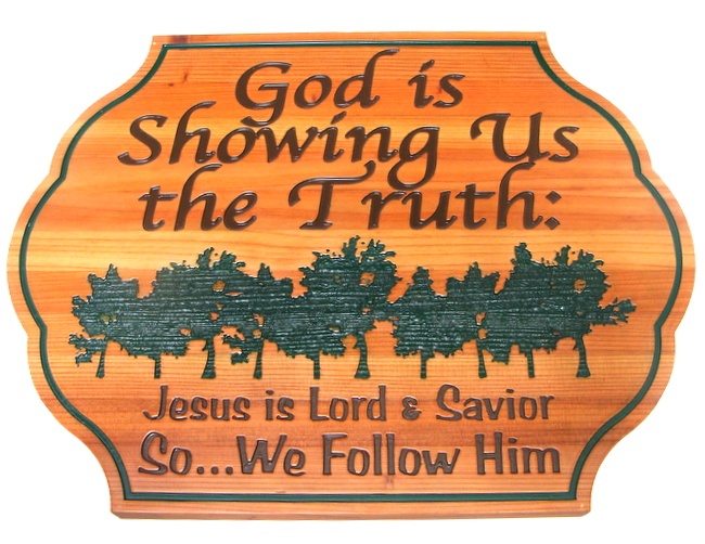 "D13205 - Carved Cedar Wood Sign with Engraved Text ""God is Showing Us the Truth,"" with Engraved Forest of Trees"