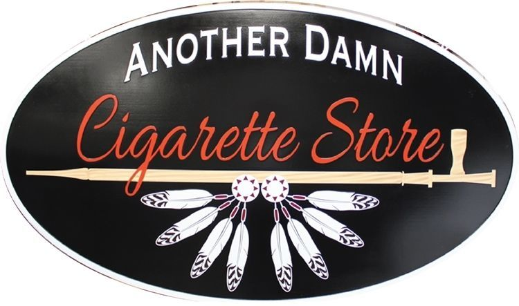 """S28217 - Large 2.5-D HDU Sign for """"Another Damn Cigarette Store"""""""