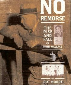 No Remorse: The Rise and Fall of John Wallace