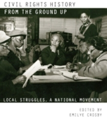 Civil Rights History from the Ground Up: Local Struggles, A National Movement