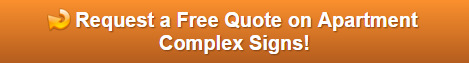 Free quote on apartment complex signs in Orange County CA