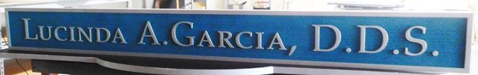 "BA11663 - Carved and Sandblasted Sign for the Dentistry Office of ""Lucinda A, Garcia, D.D.S."""