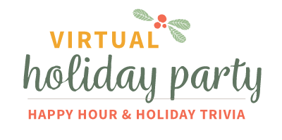 Virtual Holiday Party: Happy Hour & Holiday Trivia
