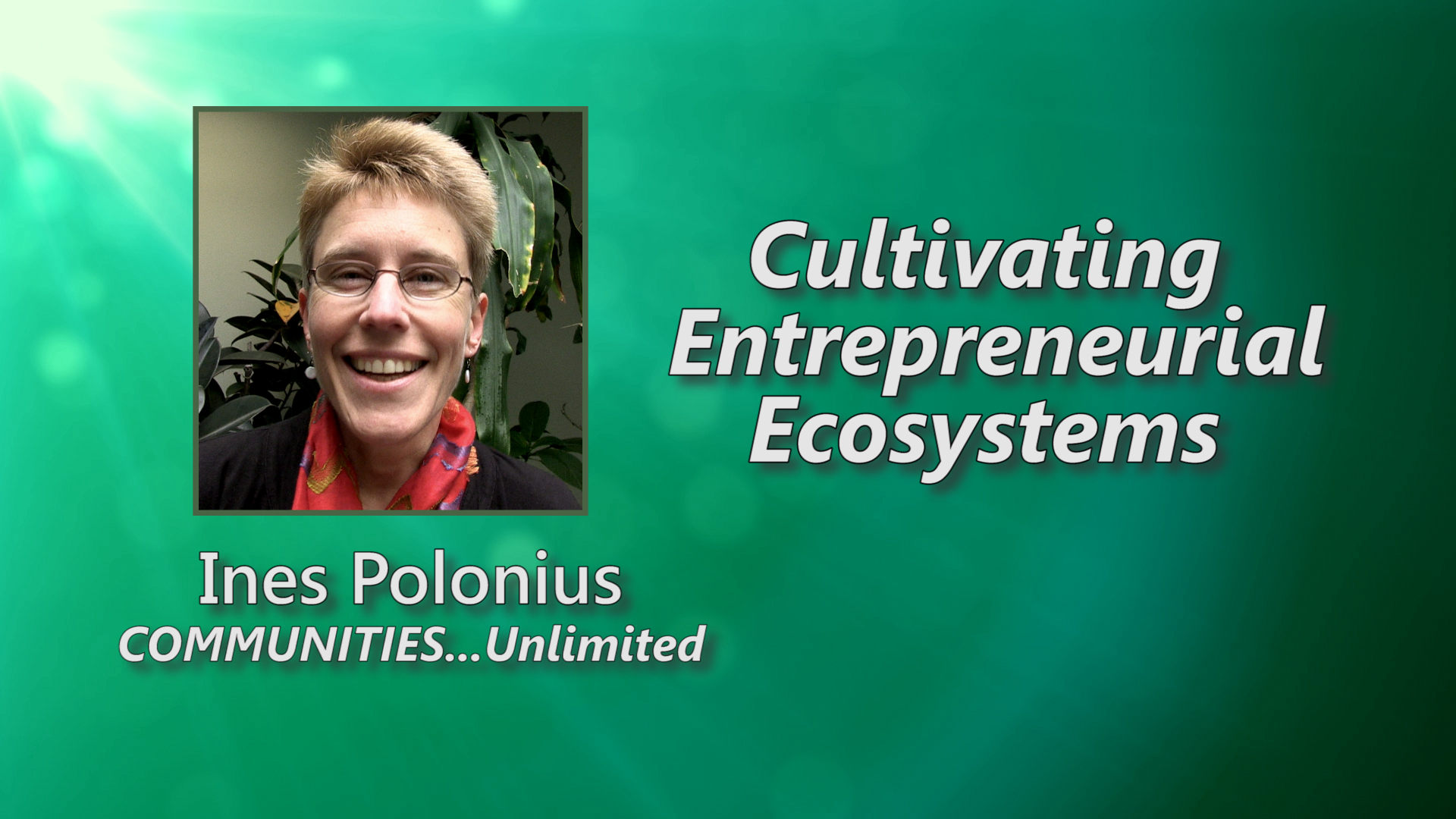 Video - Cultivating Entrepreneurial Ecosystems