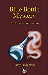 Blue Bottle Mystery: An Asperger Adventure