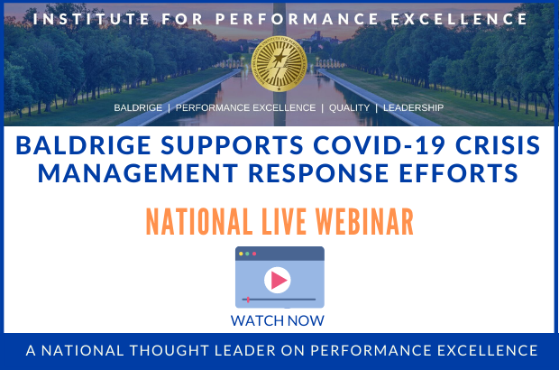 This webinar from the Foundation's Institute for Performance Excellence contains valuable resources and practical advice from a panel of experts managing and supporting the COVID-19 response.