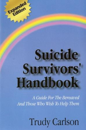 Suicide Survivor's Handbook: A Guide for the Bereaved and Those Who Wish to Help Them