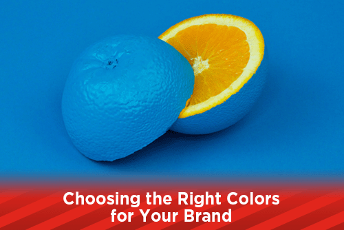 Choosing the Right Colors for Your Brand