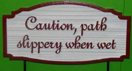 "G16362 - Carved, HDU Warning Sign: ""Path Slippery When Wet"""