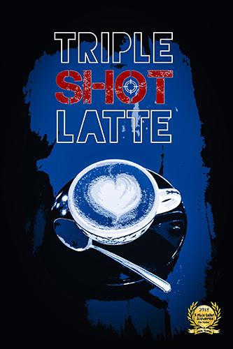 """""""Triple Shot Latte"""""""