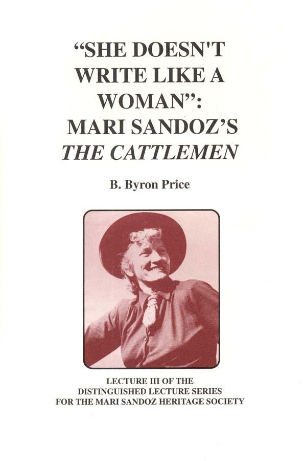 """She Doesn't Write Like A Woman"" Mari Sandoz's The Cattlemen"
