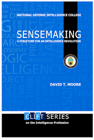 Sensemaking: A Structure for an Intelligence Revolution by David Moore