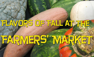 View a YouTube video of Fall Farmers' Market foods by clicking on this link.