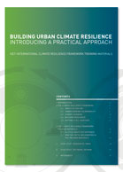 Building Urban Climate Resilience: Introducing a Practical Approach