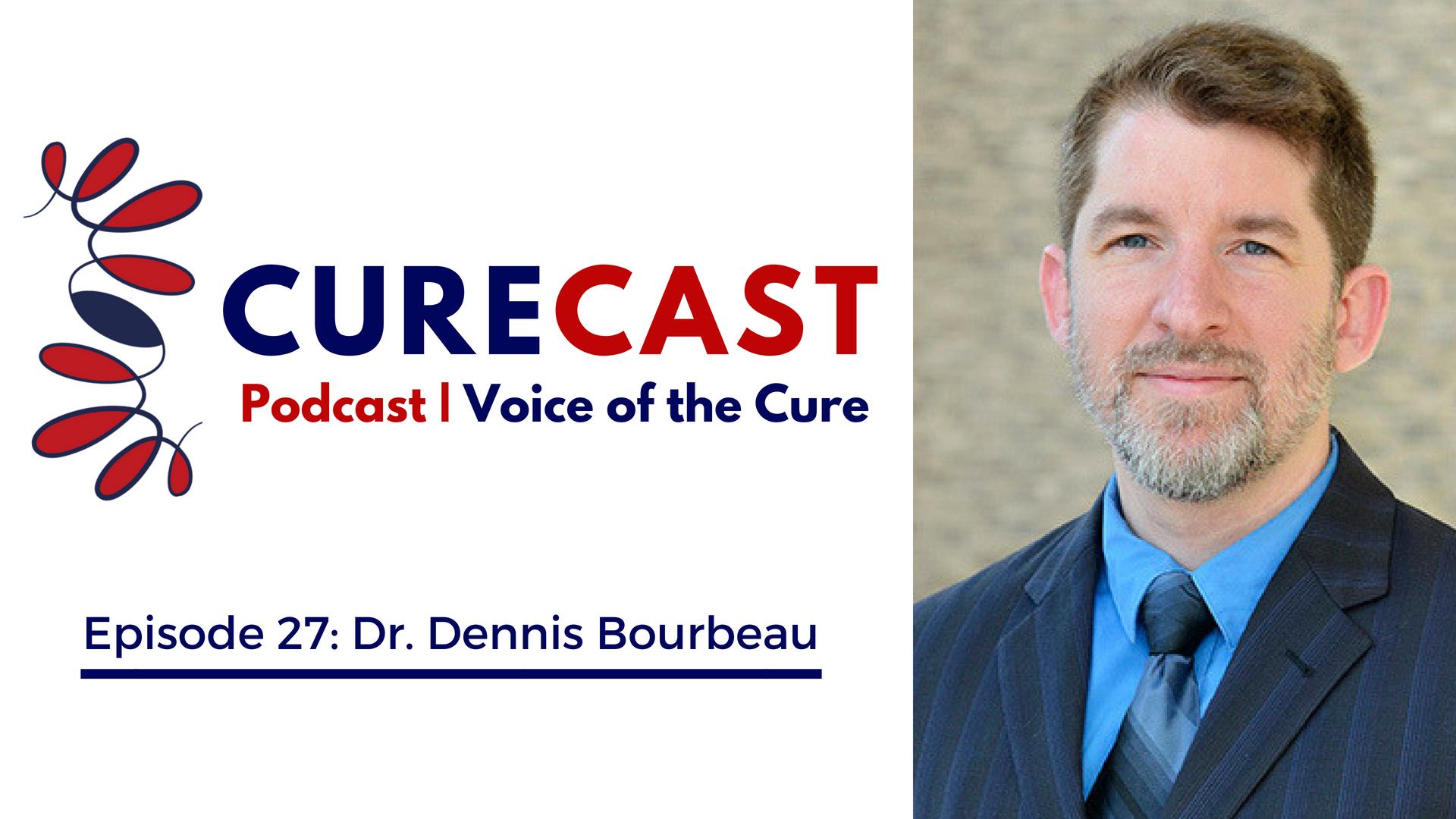 CureCast Interview with Dr. Dennis Bourbeau