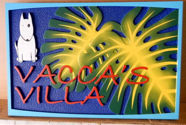 """L21815 - HDU Sign for """"Vacca's Villa"""" with Dog and Tropical Leaves"""