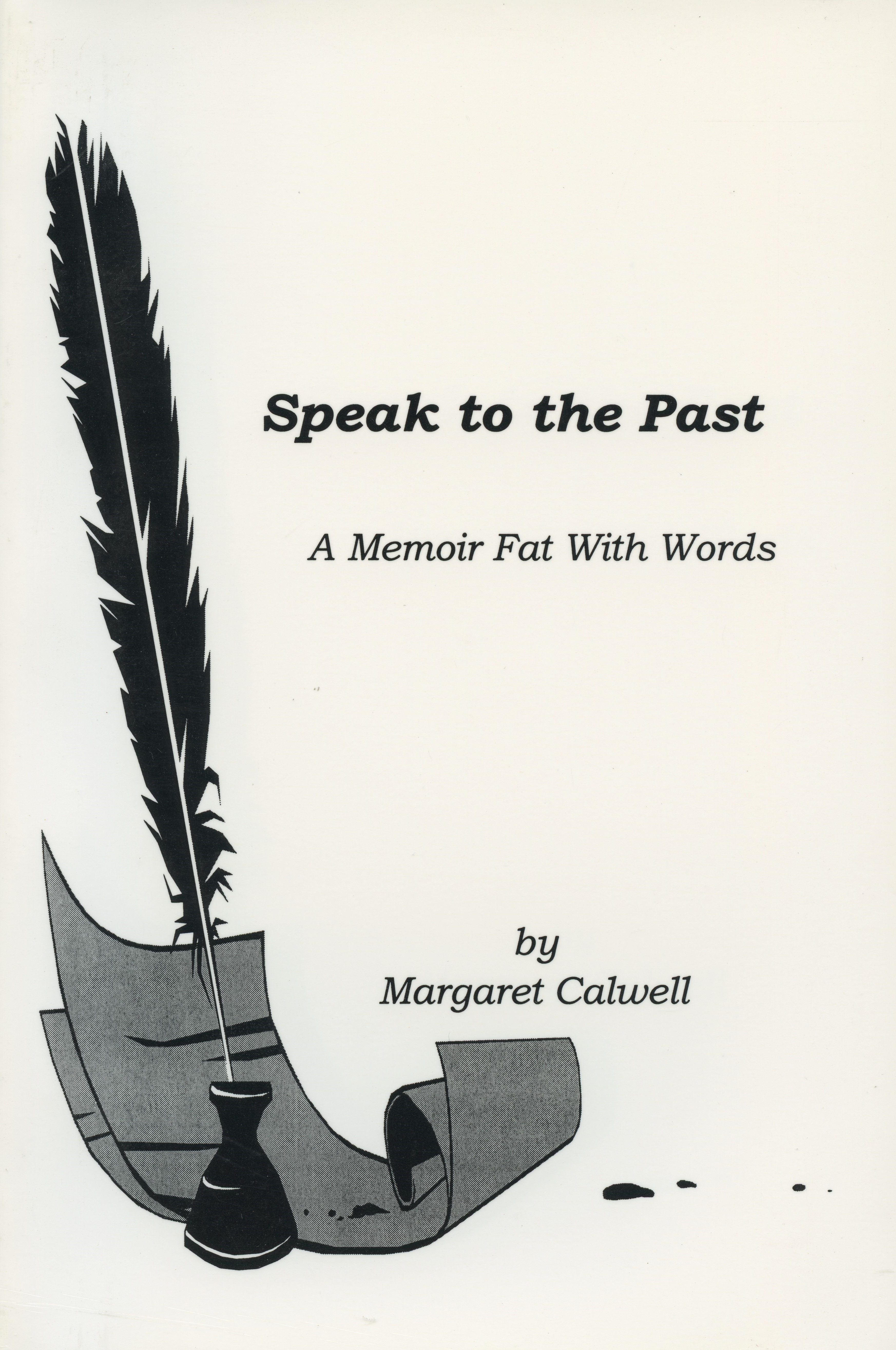 Speak to the Past: A Memoir Fat With Words