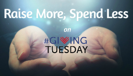 Three Ways to Raise More Money and Noise this #GivingTuesday