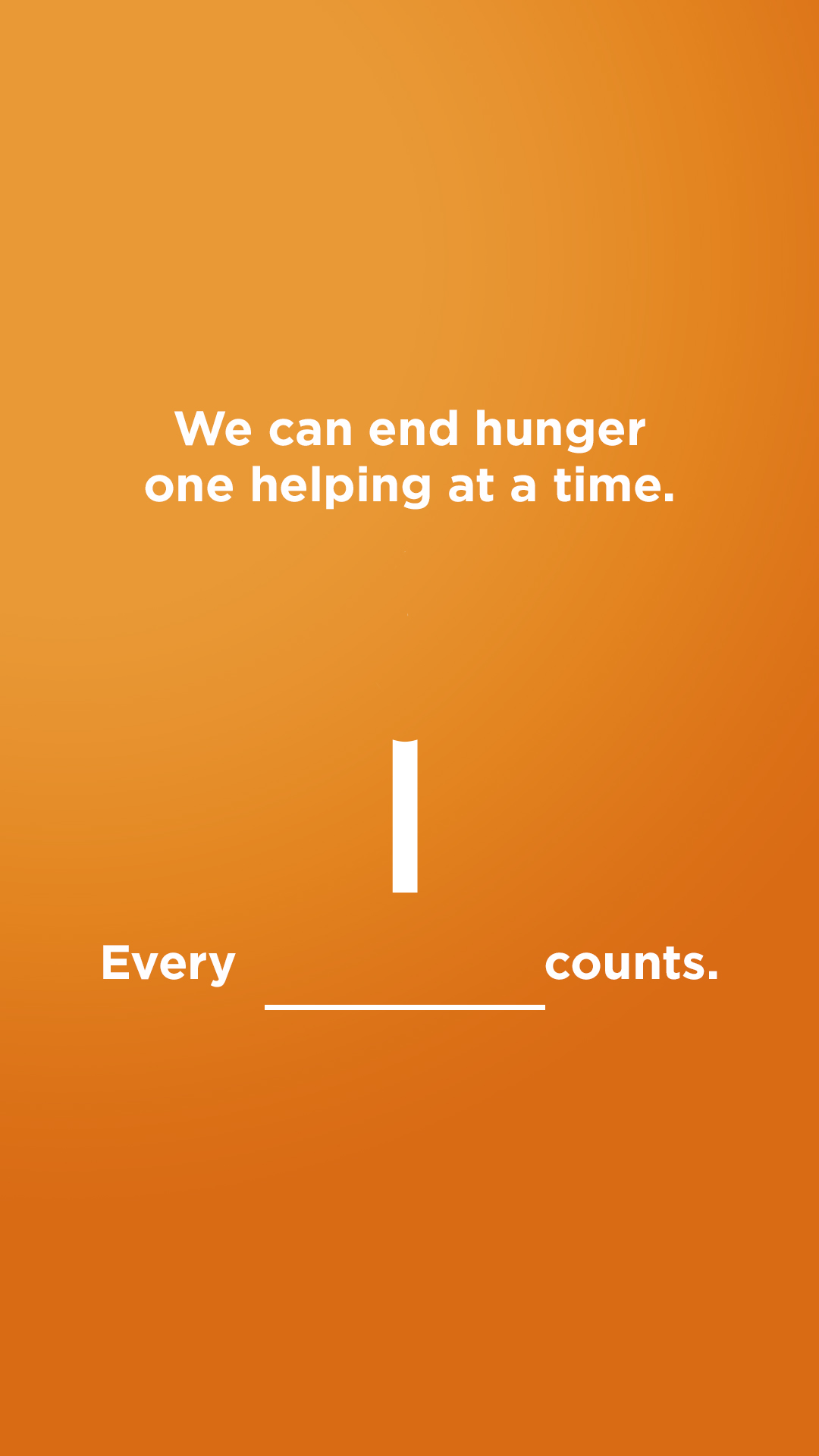 We can end hunger - Every 1 counts