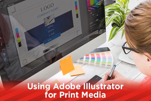 Using Adobe Illustrator for Print Media