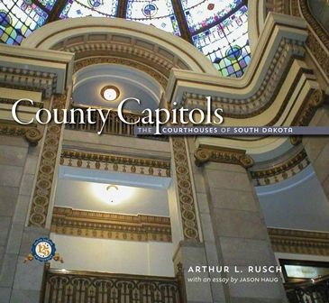 County Capitols: The Courthouses of South Dakota