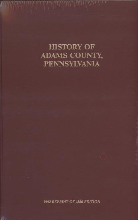 History of Adams County, PA, Reprint 1886
