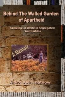 Behind the Walled Garden of Apartheid: Growing Up White in Segregated South Africa