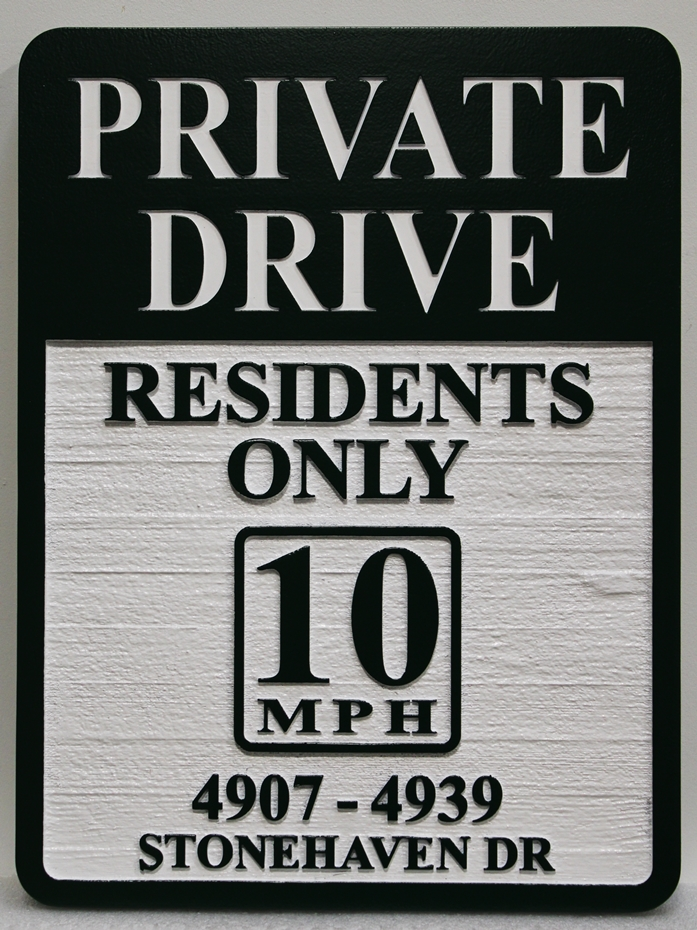 """H17103 -  Engraved and Carved Raised Text HDU """"Private Road / Residents Only/Speed Limit 10""""  Sign"""
