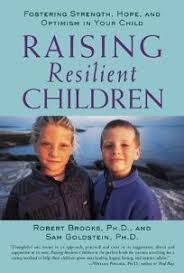 Raising Resilient Children and Teens with Robert Brooks, Ph.D. (click here for flyer)