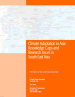 Climate Adaptation in Asia: Knowledge Gaps and Research Issues in South East Asia