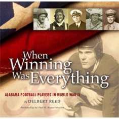 When Winning Was Everything: Alabama Football Players in World War II