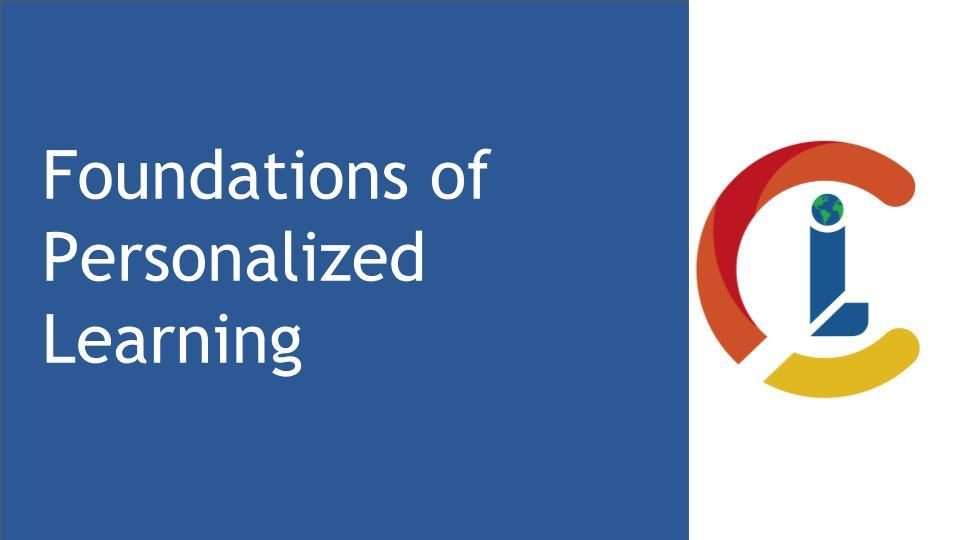 Foundations of Personalized Learning
