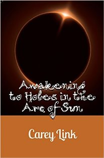 Awakening to Holes in the Arc of Sun