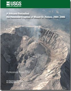 A Volcano Rekindled: The Renewed Eruption of Mount St. Helens, 2004–2006