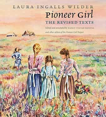.....Pioneer Girl: The Revised Texts