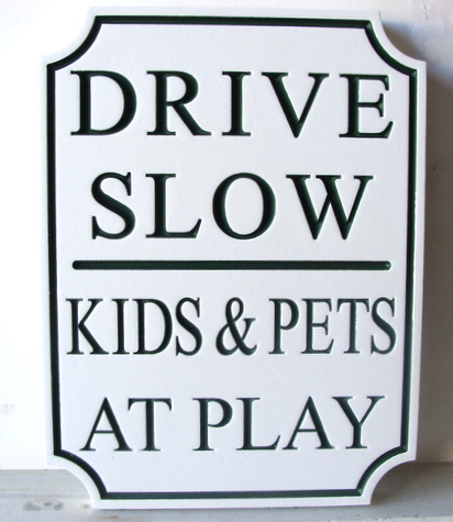H17216 - Drive Slow Kids and Pets at Play Sign