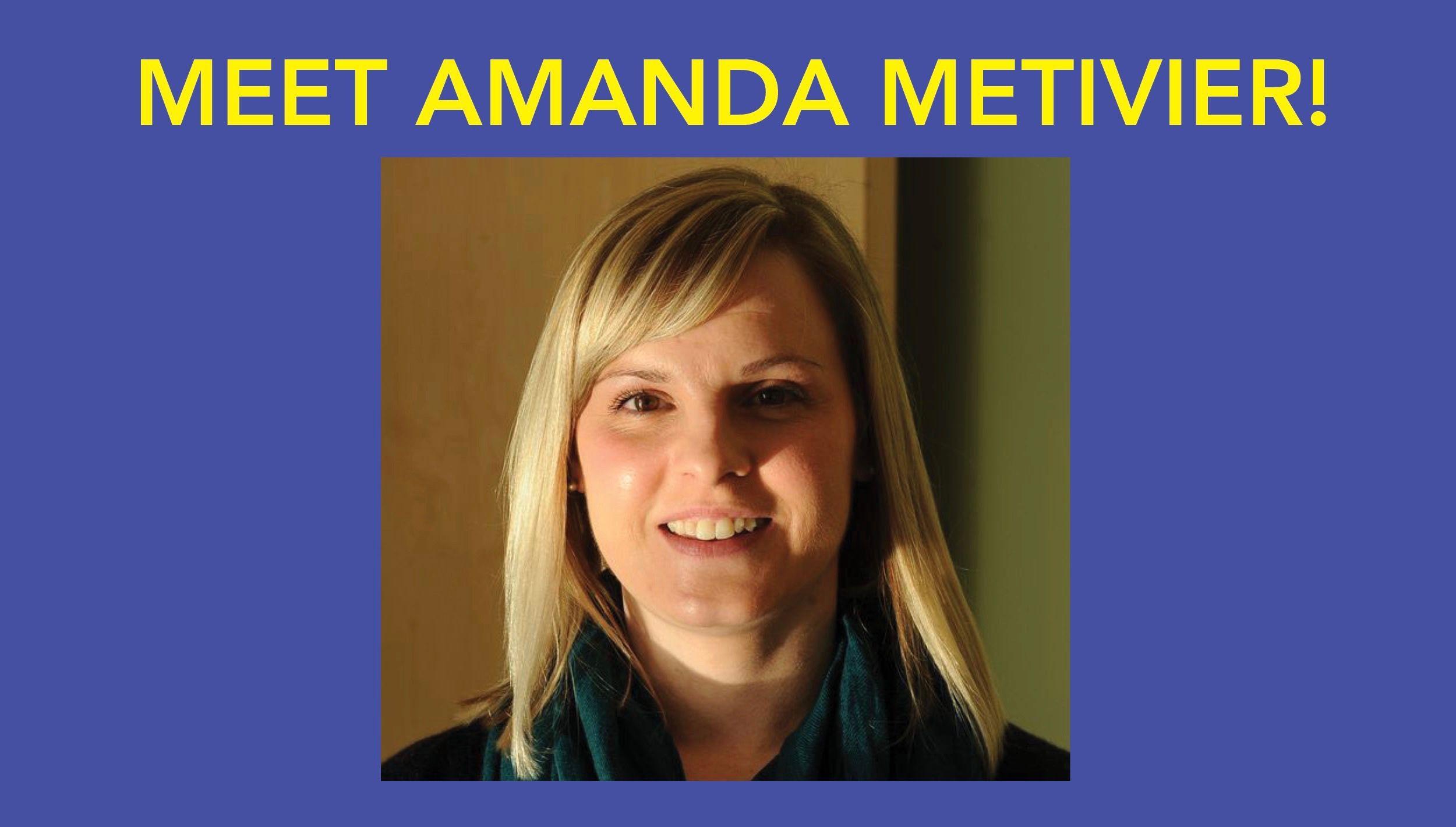 Meet Amanda Metivier