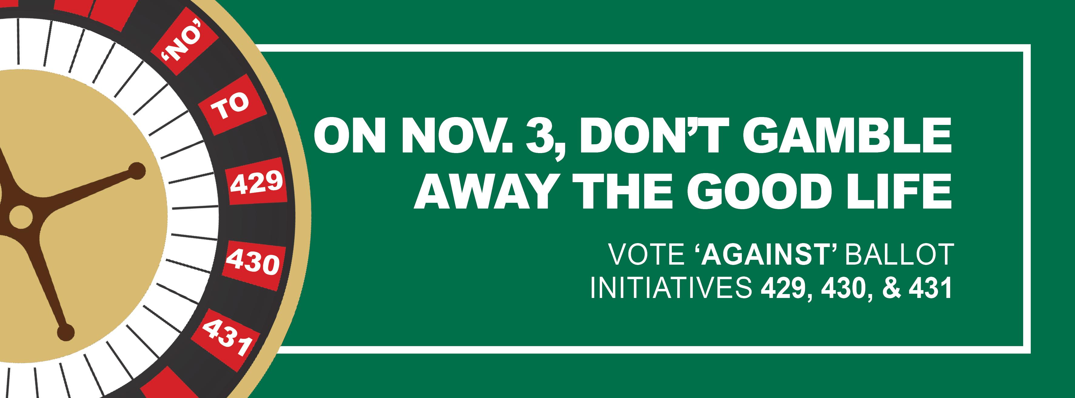 Vote 'Against' Initiatives 429, 430, 431