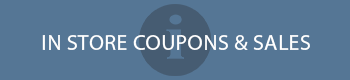 In Store Coupons & Sales