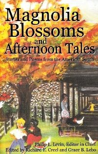 Magnolia Blossoms and Afternoon Tales: Stories and Poems from the American South